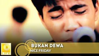 Nice Friday - Bukan Dewa