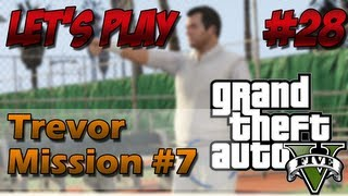 GTA 5 | Lets Play - Ep.28 | Trevor Mission #7 - Preparing for the Heist