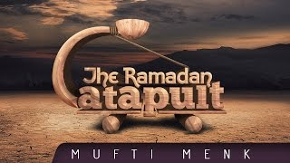 The Ramadan Catapult  ┇ Amazing Reminder ┇ by Mufti Menk ┇ TDR Production ┇