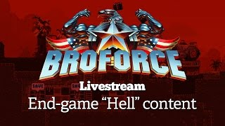 """BROFORCE - End-game """"Hell"""" content livestream"""