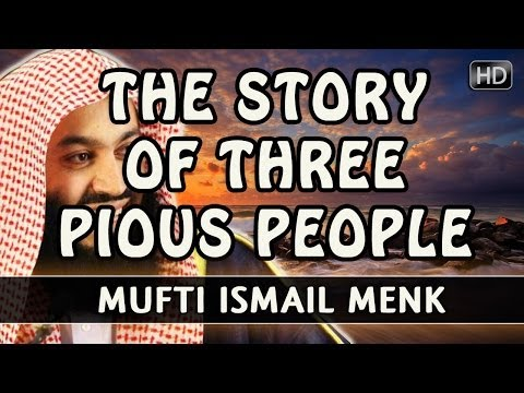 The Story Of Three Pious People ᴴᴰ ┇ FUNNY ┇ Mufti Ismail Menk ┇ Smile...itz Sunnah ┇