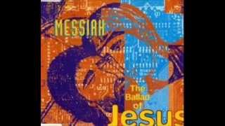 Watch Messiah The Ballad Of Jesus video