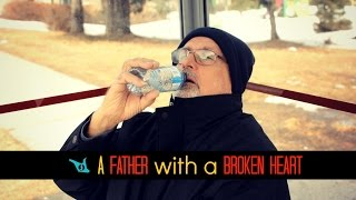 A FATHER with a BROKEN HEART - SHAM IDREES