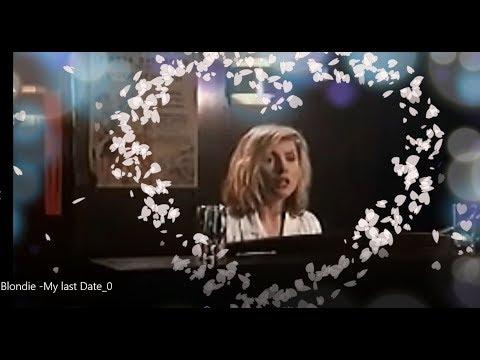 Blondie - My Last Date