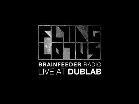 FLYING LOTUS: Brainfeeder Radio | Live @ Dublab