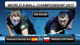 Francisco Sanchez Ruiz - Mieszko Fortunski | World 9-BALL Championship 2017 | WQ