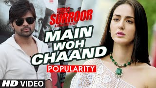 MAIN WOH CHAAND Video Song Popularity | TERAA SURROOR | Himesh Reshammiya | T-Series