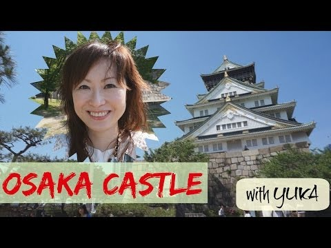 Japan Travel: in Osaka Japan: Osaka Castle 大阪城 (Japan Travel Guide)