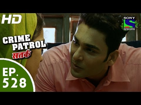 Crime Patrol - क्राइम पेट्रोल सतर्क - Episode 528 - 10th July, 2015 thumbnail