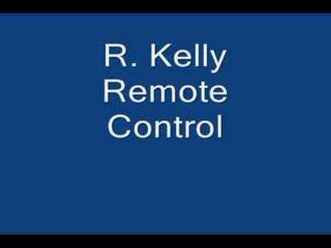 R Kelly - Remote Control