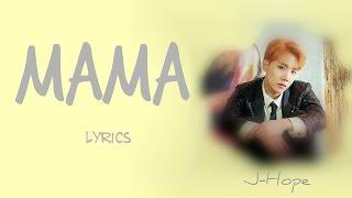 BTS J-Hope - 'MAMA' [Han|Rom|Eng lyrics] [FULL Version]