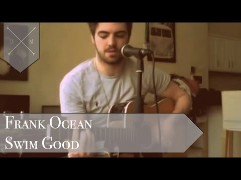 Frank Ocean Swim Good (Dan McHale Cover)