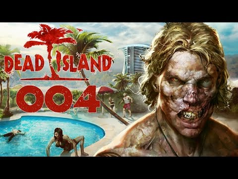 Dead Island Deutsch Gameplay [004] Sixpack von ner Tanke | Let's Play Dead Island Definitive Edition