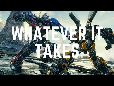 Transformers The Last Knight  | whatever it takes