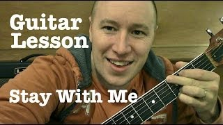 Stay With Me ★ Guitar Lesson ★ Sam Smith   ★  (Todd Downing)