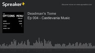 Ep 004 - Castlevania Music