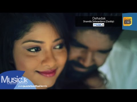 Dehadak - Shamila Siriwardana (Daddy)