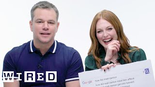 Matt Damon & Julianne Moore Answer the Web's Most Searched Questions | WIRED