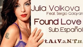 Julia Volkova Feat. Sergio Goloyan | Found Love | Sub. Español | LYRICS |