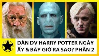 Dàn Diễn Viên Phim Harry Potter Ngày Ấy Và Bây Giờ Ra Sao? Phần 2