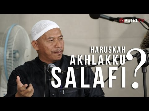 Kajian Umum : Haruskah Akhlakku Salafi ? - Ustadz Abu Islama Imanuddin, Lc., MA