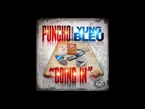 Puncho ft Yung Bleu- Goin In