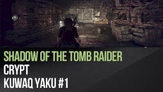 Shadow of the Tomb Raider - Crypt Kuwaq Yaku #1