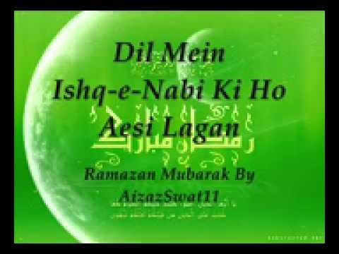 Dil Mein Ishq E Nabi Ki Ho Aesi Lagan Full Naat By Farhan Ali Qadri   Youtube video