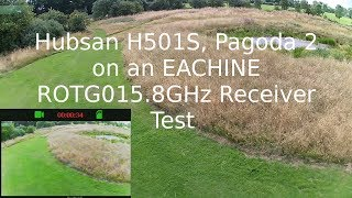 Hubsan H501S Pagoda 2 and EACHINE ROTG01 5.8GHz Receiver Test
