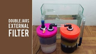 DIY External Filter Using Two Plastic Jars Like Canister Filter