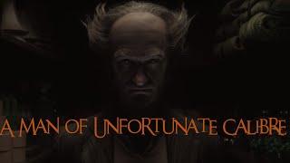 Count Olaf-A Man of Unfortunate Calibre (A Series of Unfortunate Events: Music-Video)