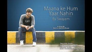 download lagu Maana Ke Hum Yaar Nahin  Swayam   gratis