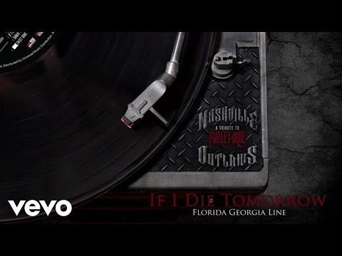 Florida Georgia Line - If I Die Tomorrow (Audio Version)
