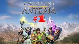 Champions of Anteria | Прохождение | #1