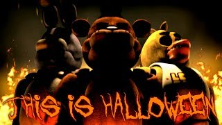 [SFM FNAF] THIS IS HALLOWEEN - The Nightmare Before Christmas FNaF Song Animation (2018 REMAKE)