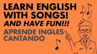THE BEST WAY TO LEARN ENGLISH BY SINGING - LEARN ENGLISH WITH SONGS