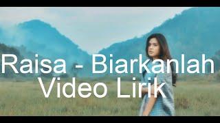 Download Lagu Raisa - Biarkanlah lirik Gratis STAFABAND
