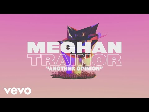Meghan Trainor - Another Opinion (Lyric Video)
