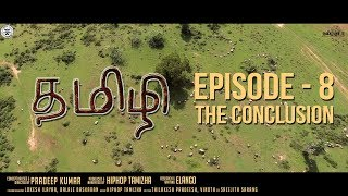 Hiphop Tamizha - #Tamizhi | Episode 8 | The Conclusion