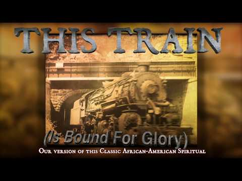 This Train (Is Bound For Glory) Classic Gospel Spiritual with Chords and Lyrics