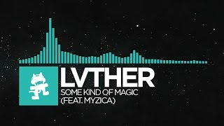 [Indie Dance] - LVTHER - Some Kind Of Magic (feat. MYZICA) [Monstercat Release]