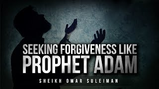 Video: Pray like Prophet Adam - Omar Suleiman