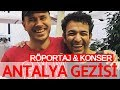 Antalya Gezisi 1 (Konser & Oğuz Aksaç Röportajı) mp3 indir
