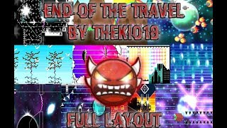End of the Travel by thekio18 (me) Full Layout (Cut) | Geometry dash 2.11