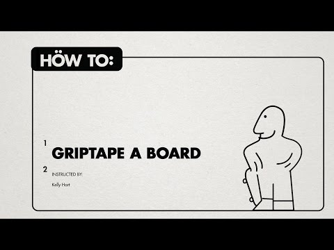 How To: Grip a Skateboard