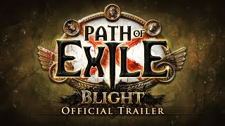 Path of Exile: Blight Official Trailer and Developer Commentary
