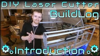 DIY Laser Cutter Buildlog - Introduction