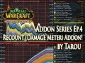 Addons EP.4 - Recount Addon Guide: Damage Meter for Raiding & More!