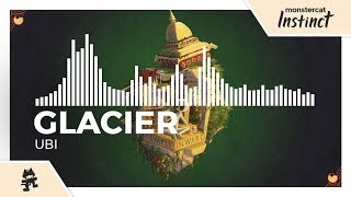 Glacier - Ubi [Monstercat EP Release]