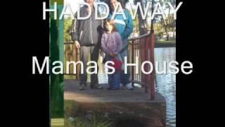 Watch Haddaway Mamas House video